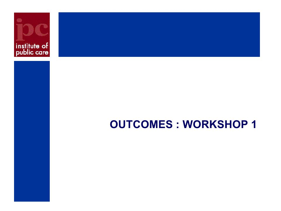 OUTCOMES : WORKSHOP 1