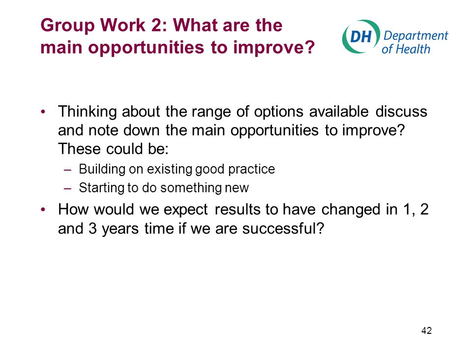 42 Group Work 2: What are the main opportunities to improve.