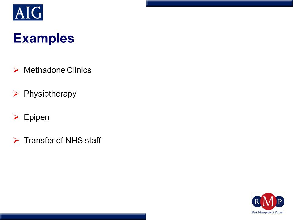 Examples  Methadone Clinics  Physiotherapy  Epipen  Transfer of NHS staff
