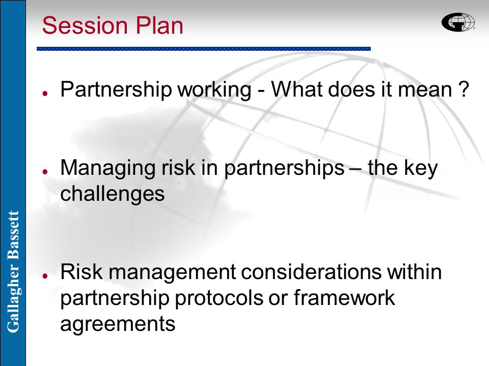 Gallagher Bassett Session Plan l Partnership working - What does it mean .