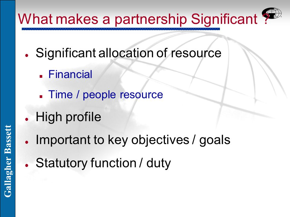 Gallagher Bassett What makes a partnership Significant .