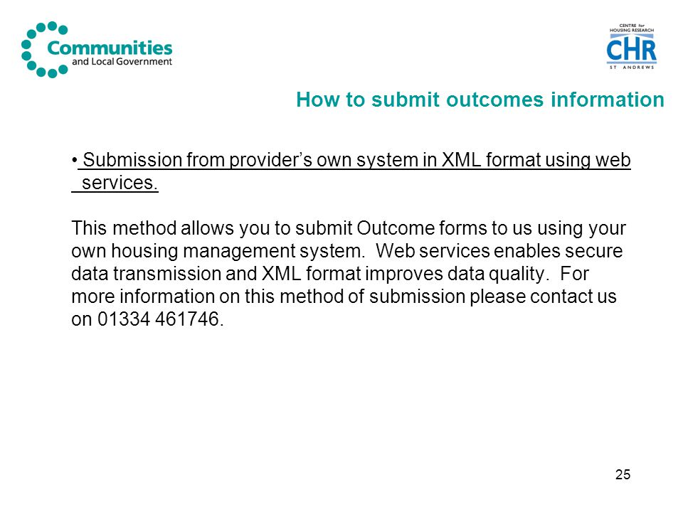 25 How to submit outcomes information Submission from provider's own system in XML format using web services.
