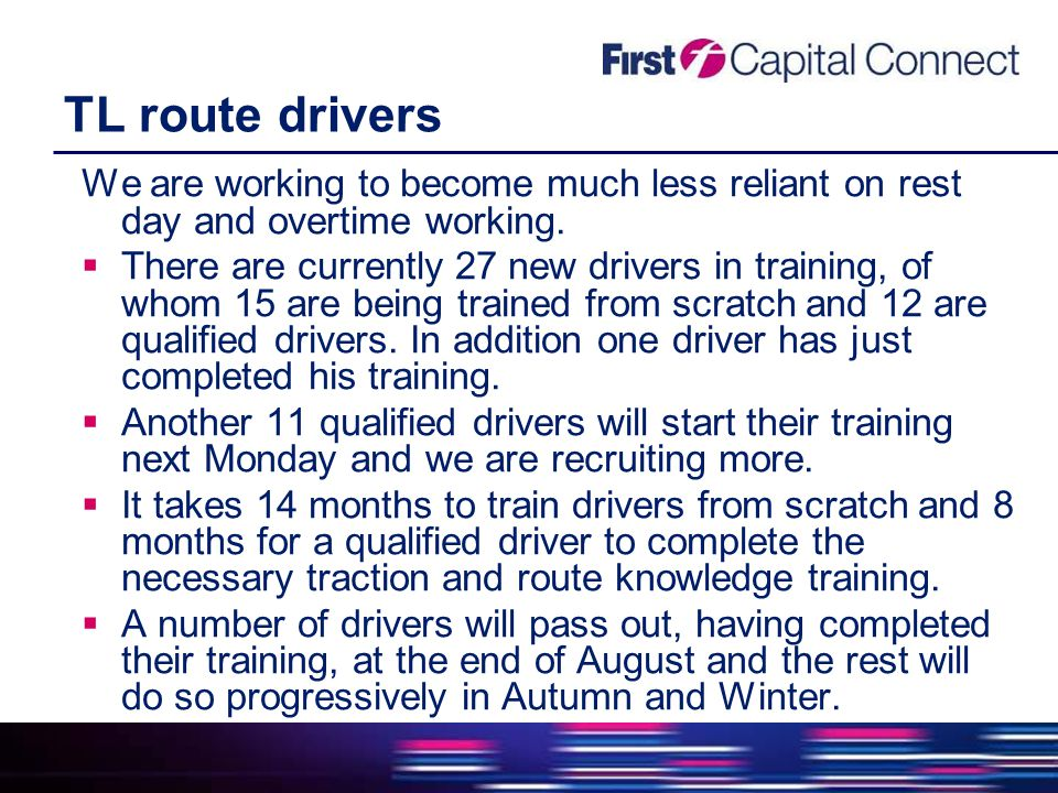 TL route drivers We are working to become much less reliant on rest day and overtime working.