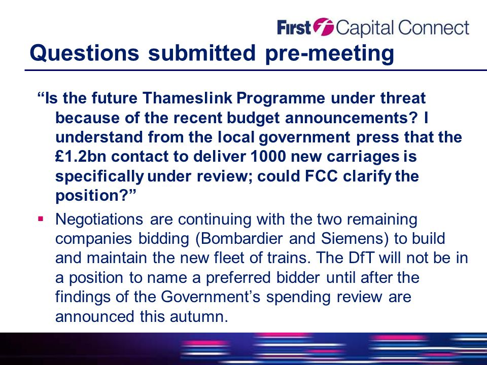 Questions submitted pre-meeting Is the future Thameslink Programme under threat because of the recent budget announcements.
