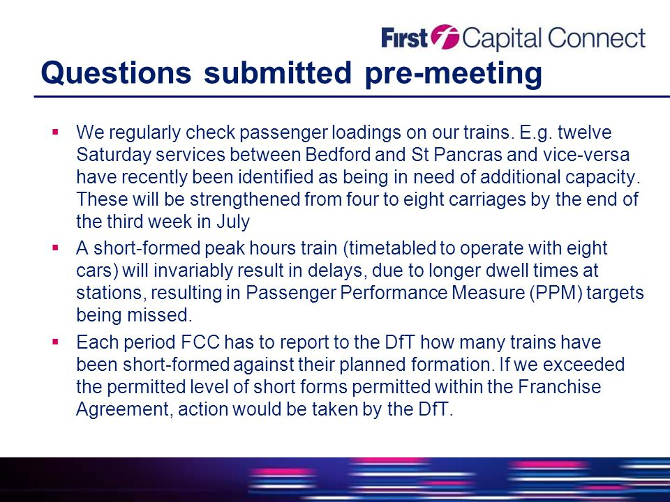 Questions submitted pre-meeting  We regularly check passenger loadings on our trains.