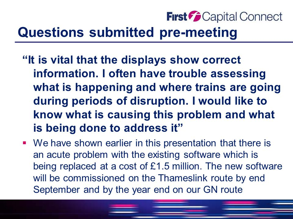 Questions submitted pre-meeting It is vital that the displays show correct information.