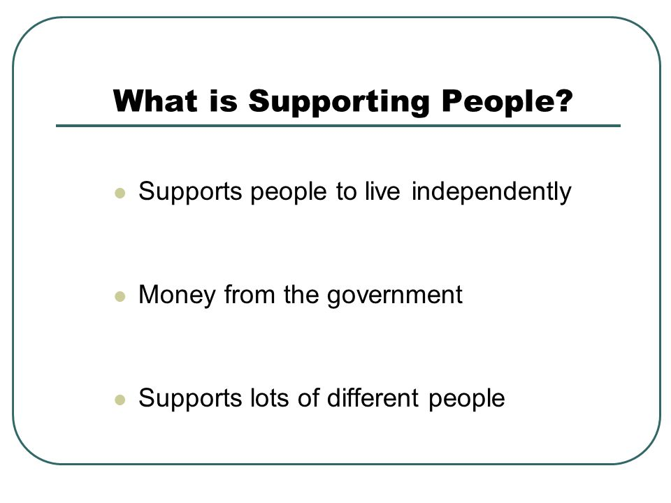 Future Services Today we are looking at services only funded by Supporting People It is proposed that these services become floating support