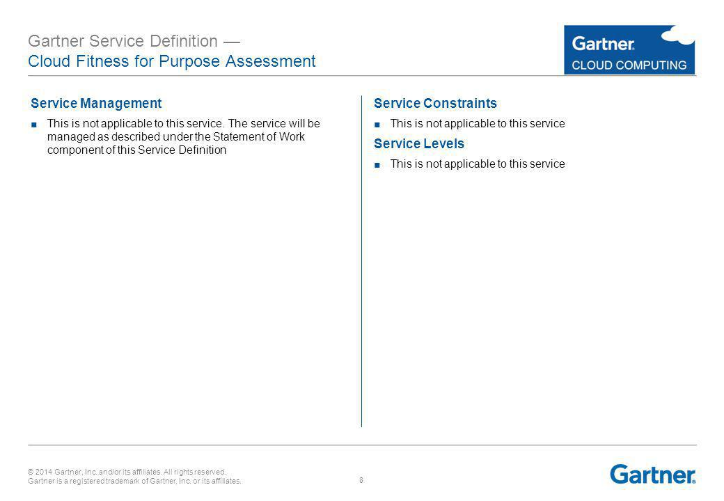 © 2014 Gartner, Inc.and/or its affiliates. All rights reserved.