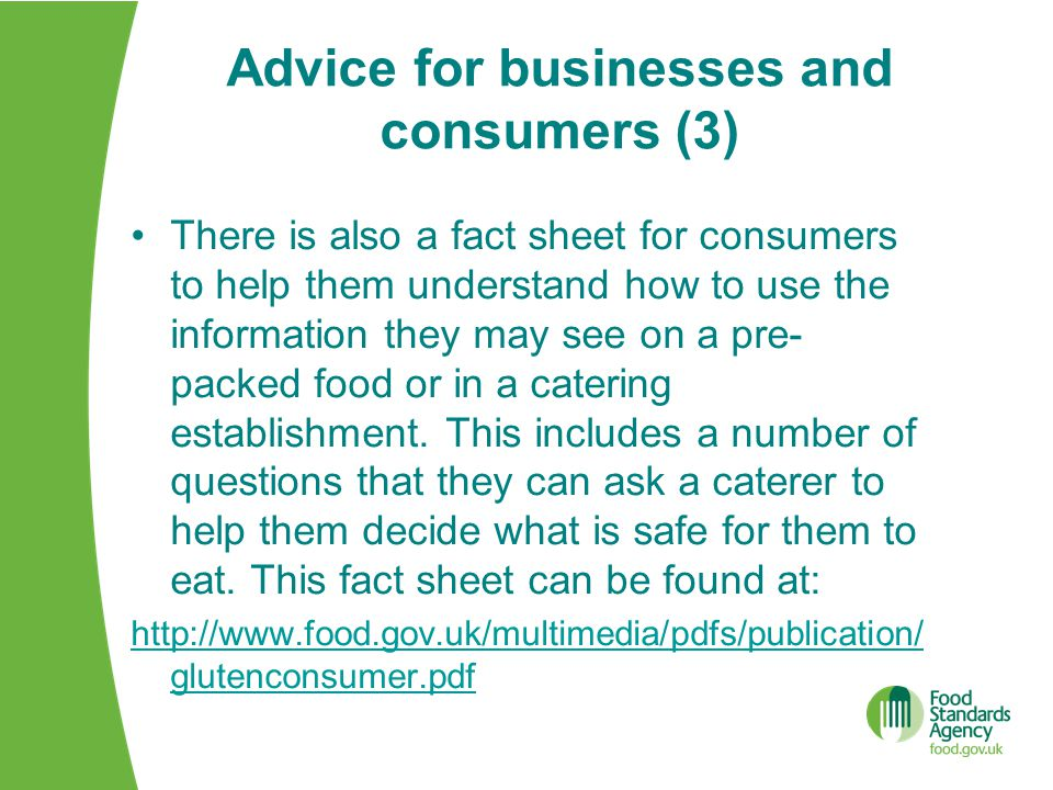 Advice for businesses and consumers (3) There is also a fact sheet for consumers to help them understand how to use the information they may see on a pre- packed food or in a catering establishment.