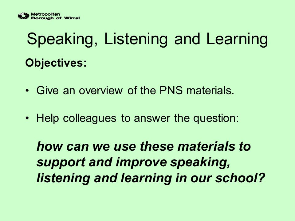Speaking, Listening and Learning Possible starting points 3.Revise assessment procedures for speaking and listening.