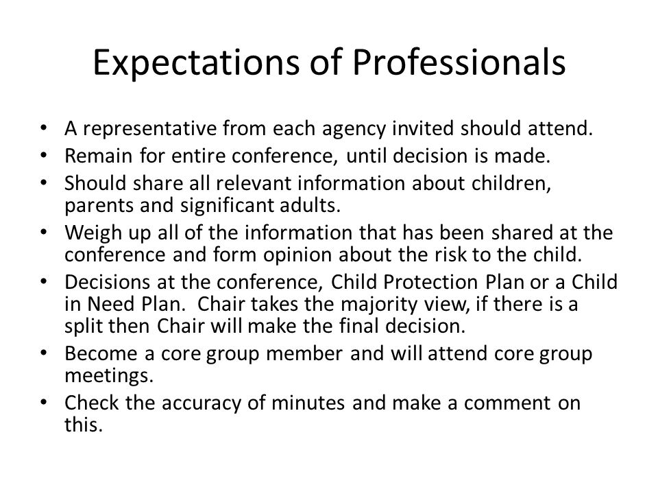Expectations of Professionals A representative from each agency invited should attend.
