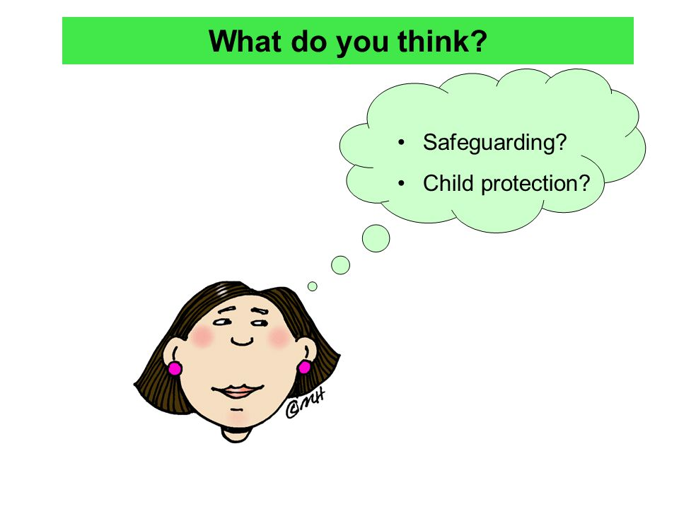 What do you think? Safeguarding? Child protection?