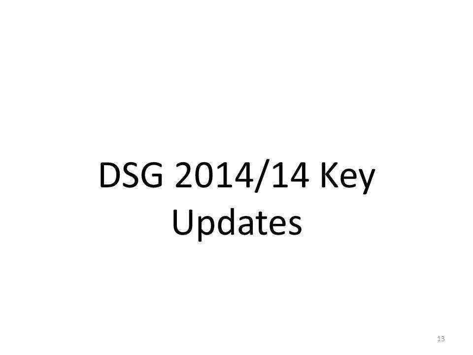 DSG 2014/14 Key Updates 13