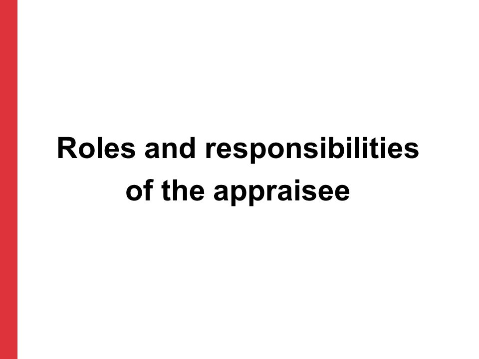 Roles and responsibilities of the appraisee