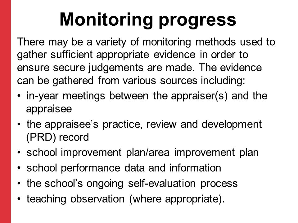 Monitoring progress There may be a variety of monitoring methods used to gather sufficient appropriate evidence in order to ensure secure judgements a