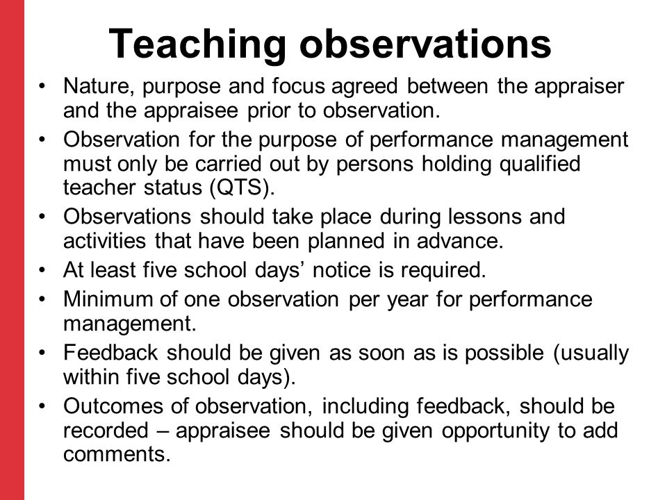 Teaching observations Nature, purpose and focus agreed between the appraiser and the appraisee prior to observation. Observation for the purpose of pe