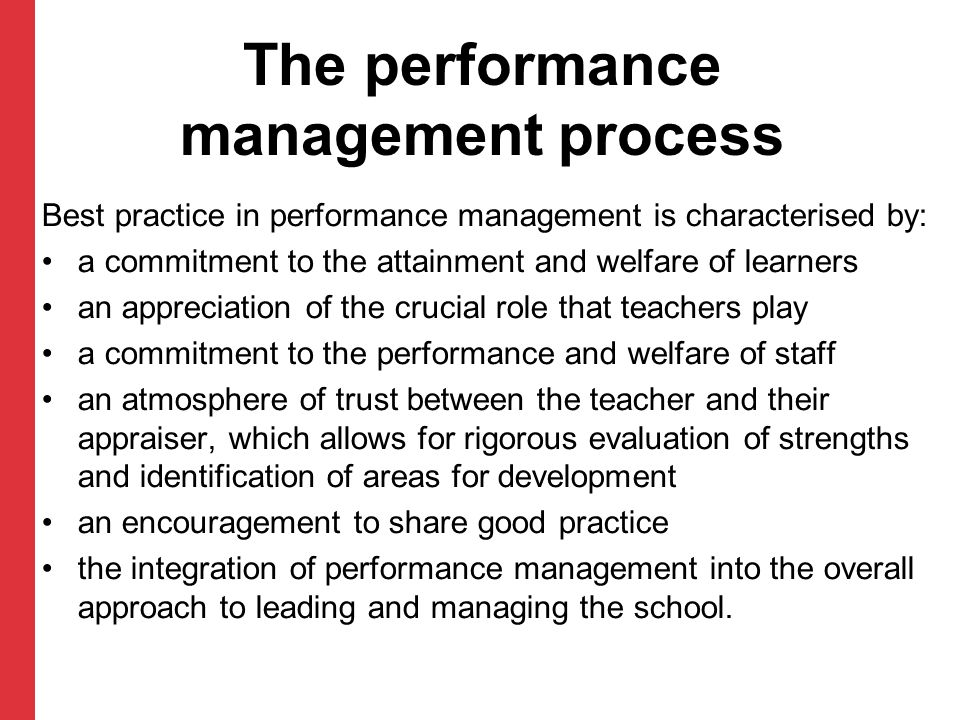 The performance management process Best practice in performance management is characterised by: a commitment to the attainment and welfare of learners