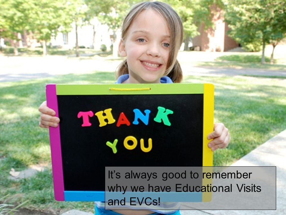 It's always good to remember why we have Educational Visits and EVCs!