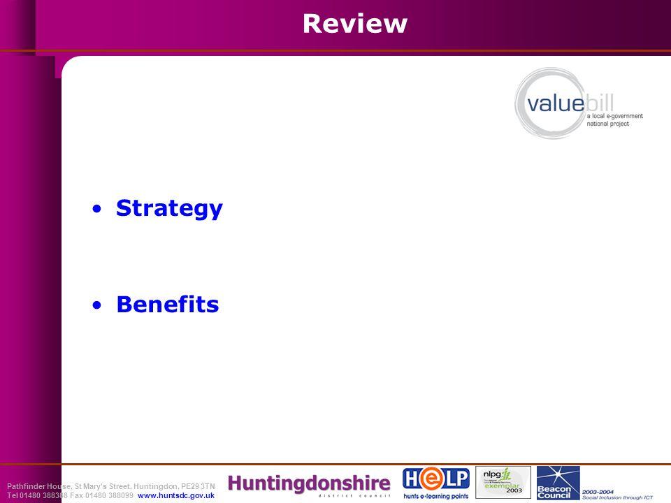 Pathfinder House, St Mary s Street, Huntingdon, PE29 3TN Tel 01480 388388 Fax 01480 388099 www.huntsdc.gov.uk Review Strategy Benefits