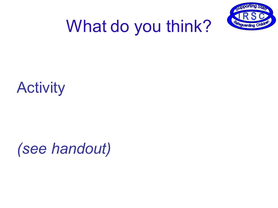 What do you think Activity (see handout)