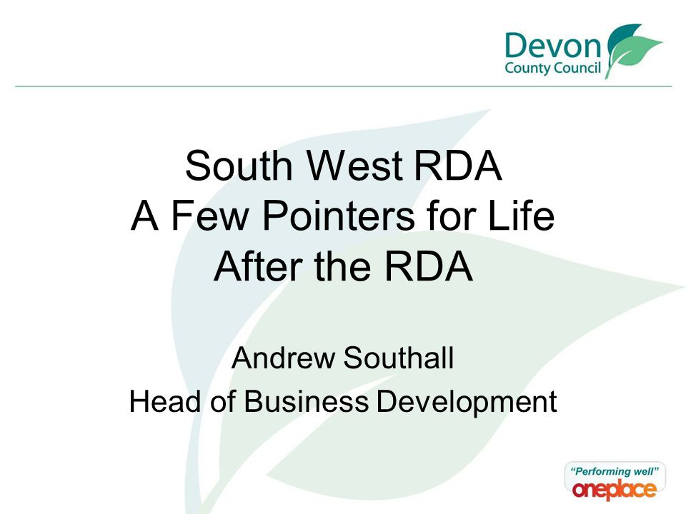 Devon and the Peninsula – A Unique Economy Rob Hetherington Chief Economist Devon County Council