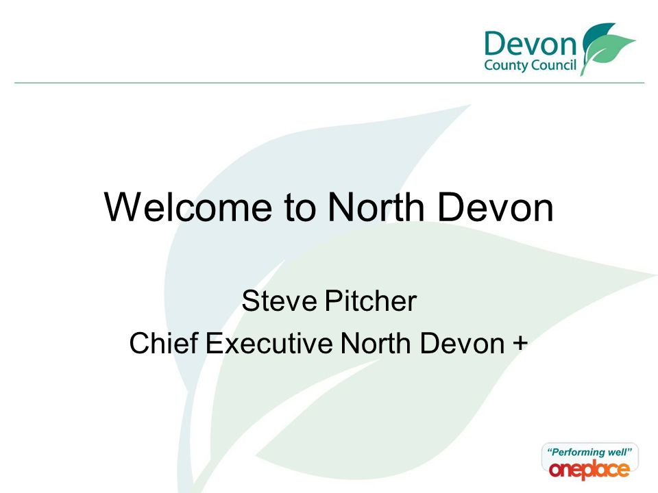 Introduction Councillor Will Mumford Portfolio Holder for Economic Regeneration & Strategic Planning Devon County Council