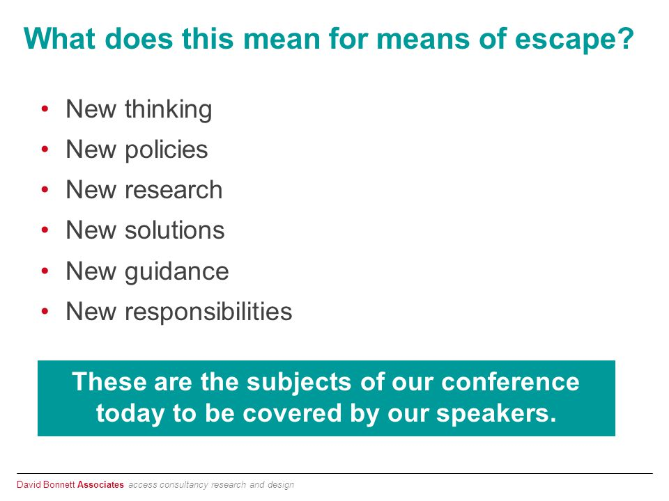 David Bonnett Associates access consultancy research and design What does this mean for means of escape.