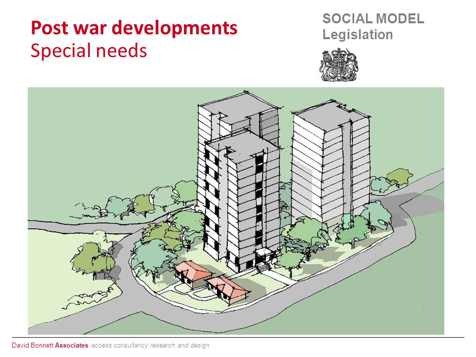 David Bonnett Associates access consultancy research and design SOCIAL MODEL Legislation Post war developments Special needs