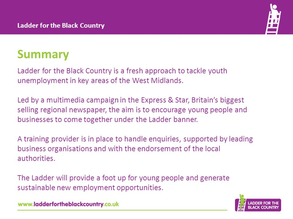 Ladder for the Black Country Youth unemployment rates remain higher in the Black Country than in many regions across the UK.
