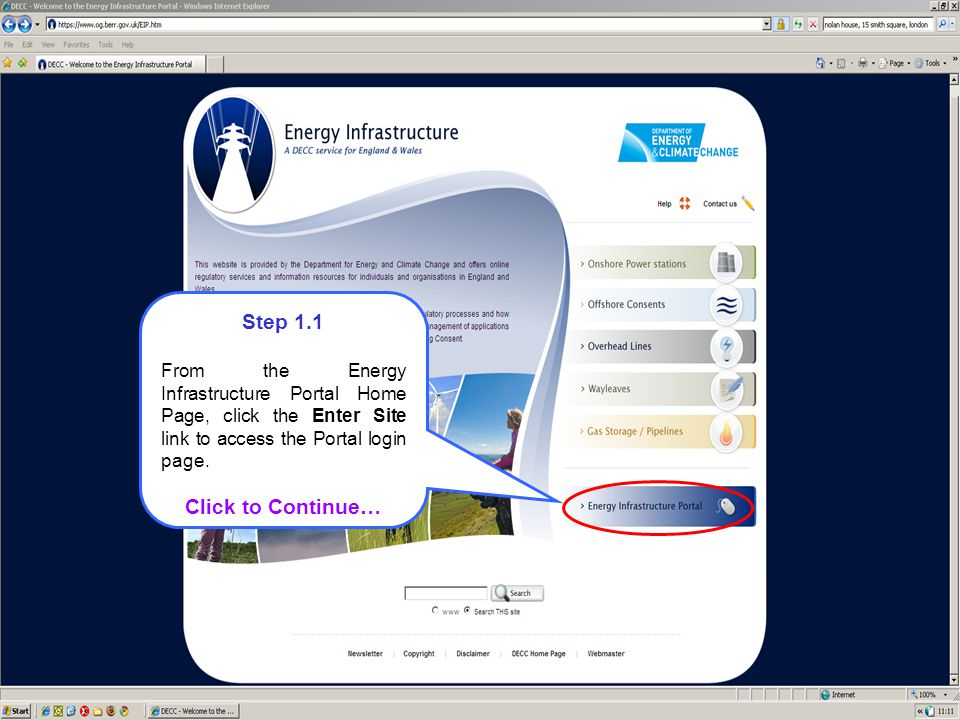 Step 1.1 From the Energy Infrastructure Portal Home Page, click the Enter Site link to access the Portal login page. Click to Continue…