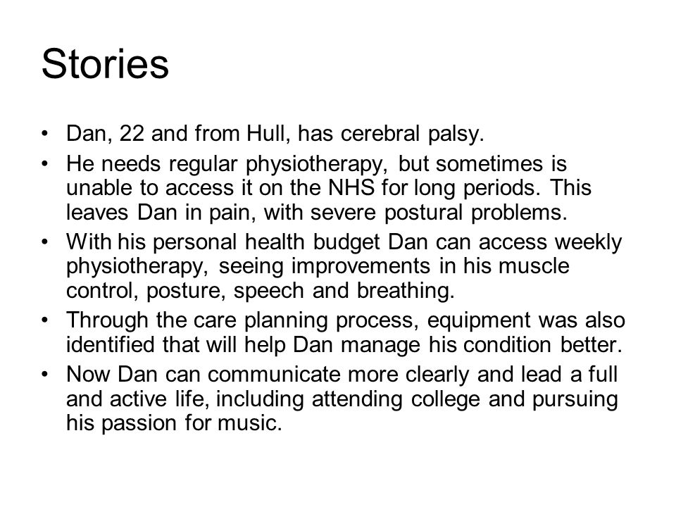 Stories Dan, 22 and from Hull, has cerebral palsy.