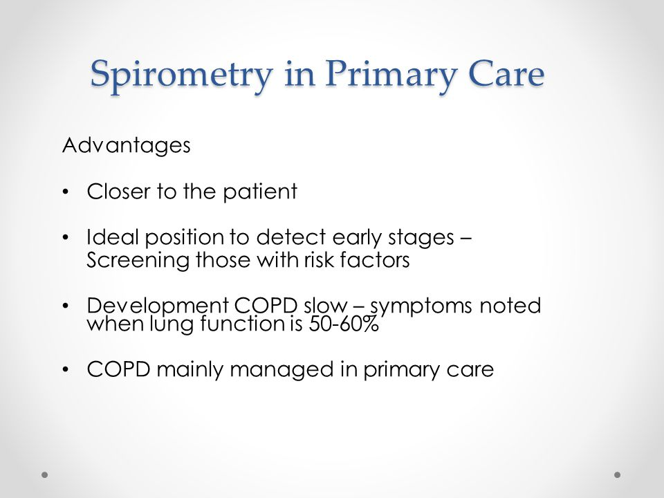 Spirometry in Primary Care Concerns Interpretation Little formal training- technical ability/ only performed occasionally Quality control Choice of Spirometer Courses time consuming/ expensive Other competing demands
