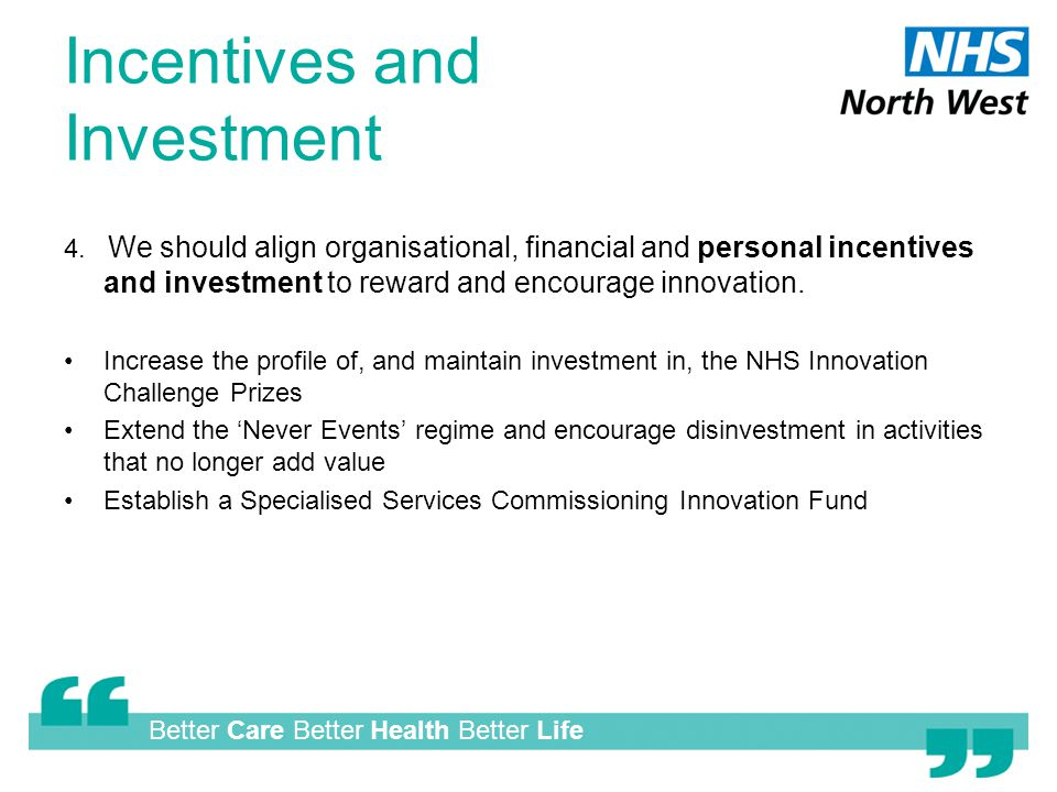 Better Care Better Health Better Life Incentives and Investment 4.