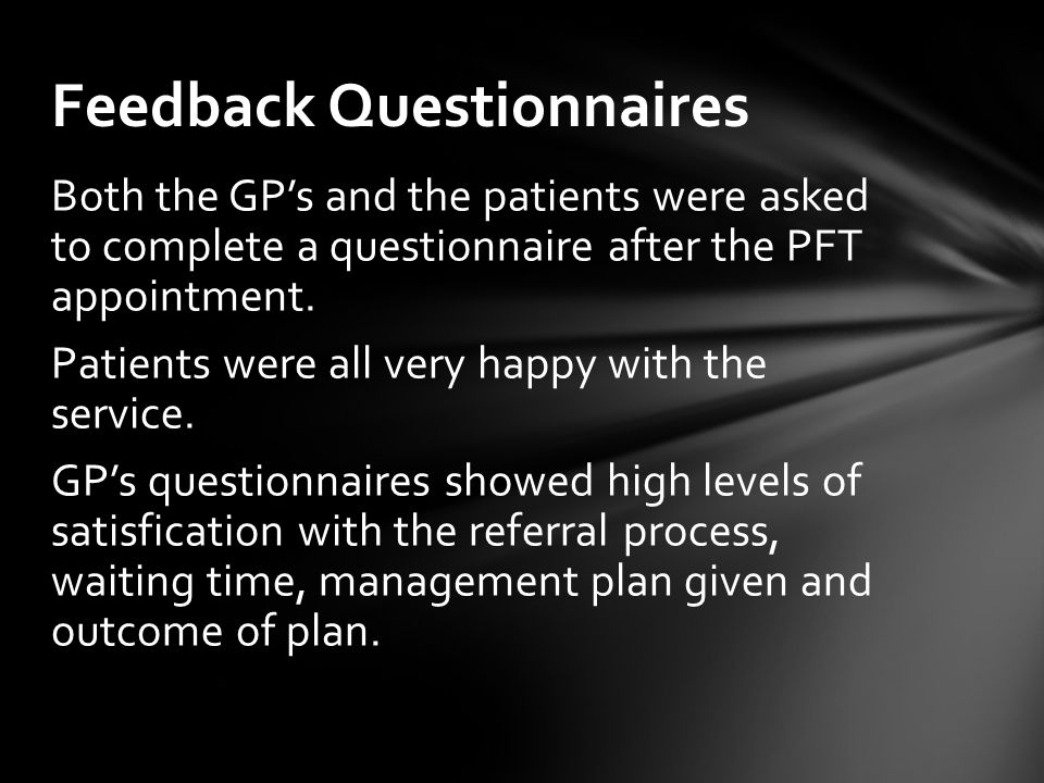 Both the GP's and the patients were asked to complete a questionnaire after the PFT appointment.