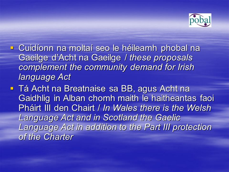  3The parties undertake to make available in the regional or minority languages the most important national statutory texts and those relating particularly to users of these languages unless they are otherwise provided.