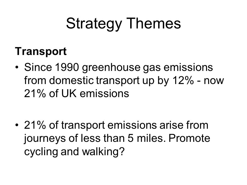 Strategy Themes Transport 60% of population lives within 15 mins a railway station if they travelled by bike.