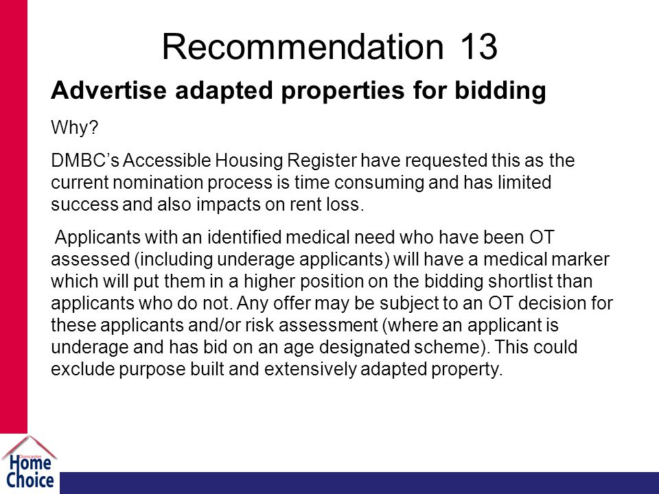 Recommendation 13 Advertise adapted properties for bidding Why.