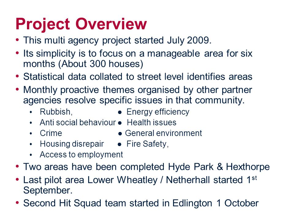 Project Overview This multi agency project started July 2009.