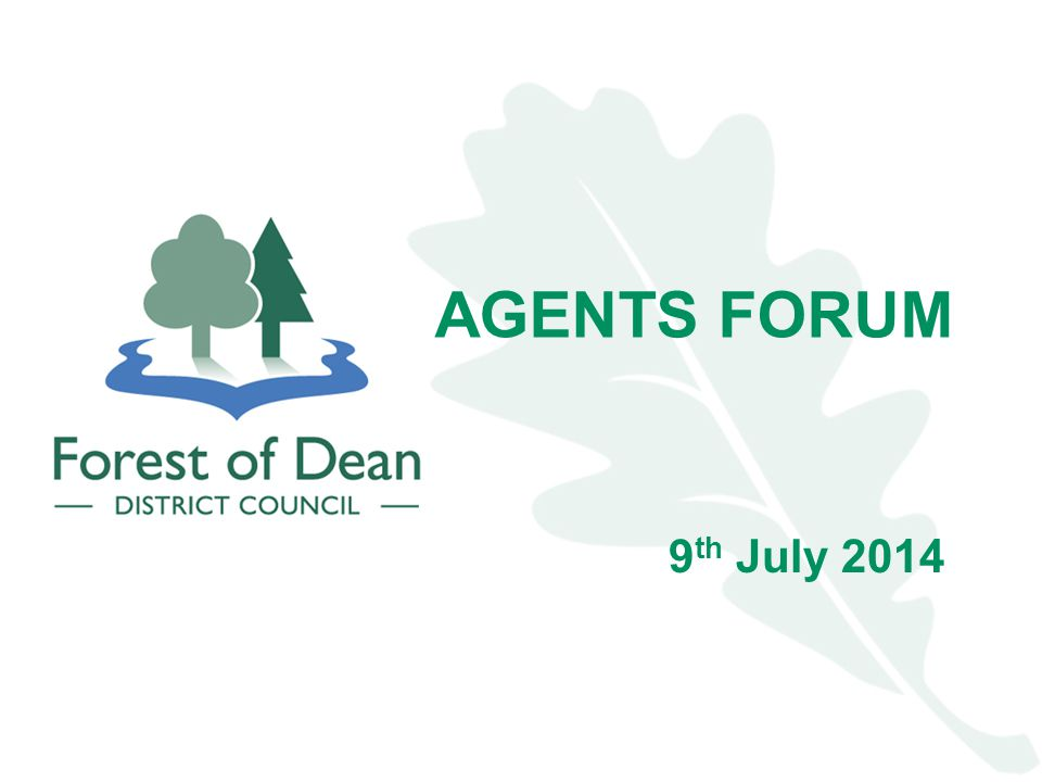 AGENTS FORUM 9 th July 2014