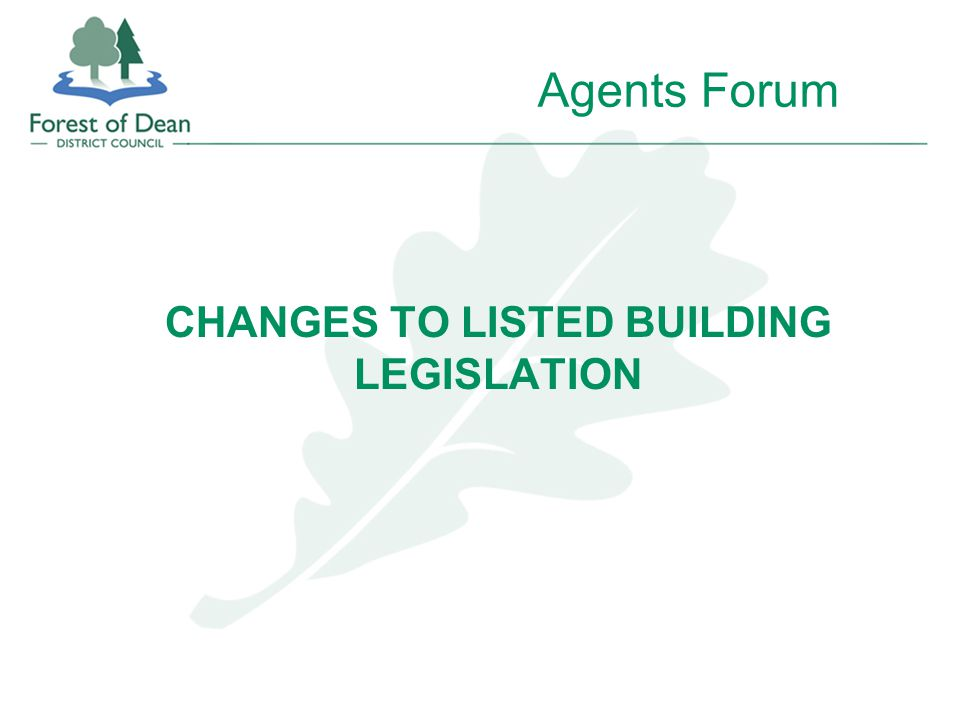 Agents Forum CHANGES TO LISTED BUILDING LEGISLATION