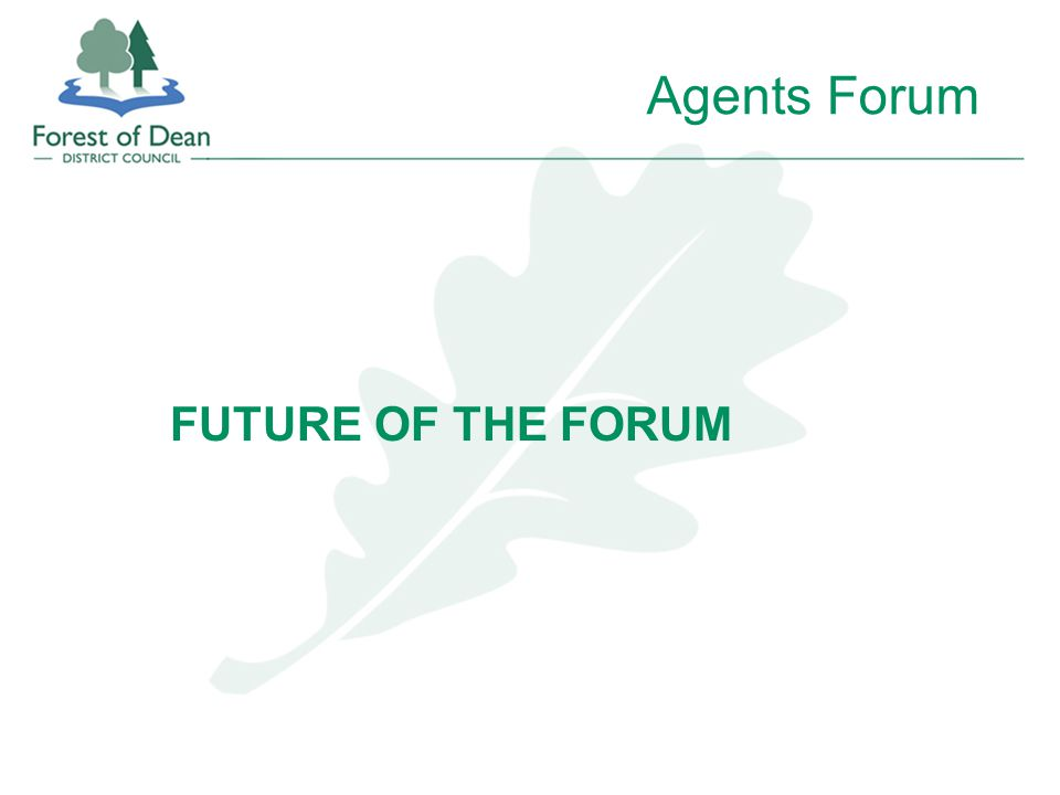 Agents Forum FUTURE OF THE FORUM