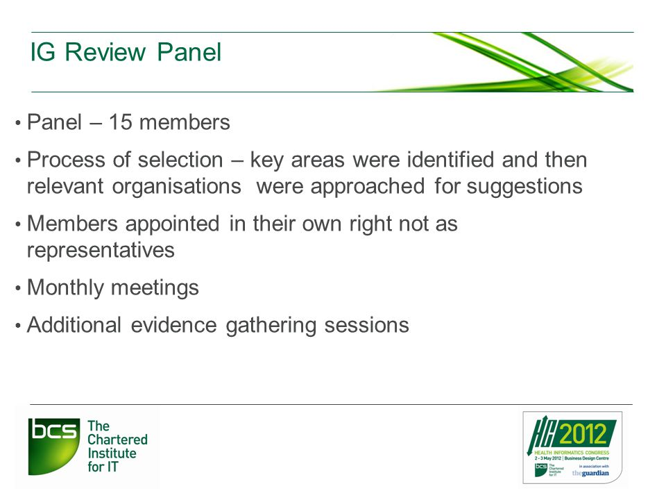 IG Review Process Timetable – intention to feed into NHS Constitution consultation for October Interim report and then final report Dec 2012 / Jan 2013 Secretariat – currently 3 staff Steering group – 3 & staff