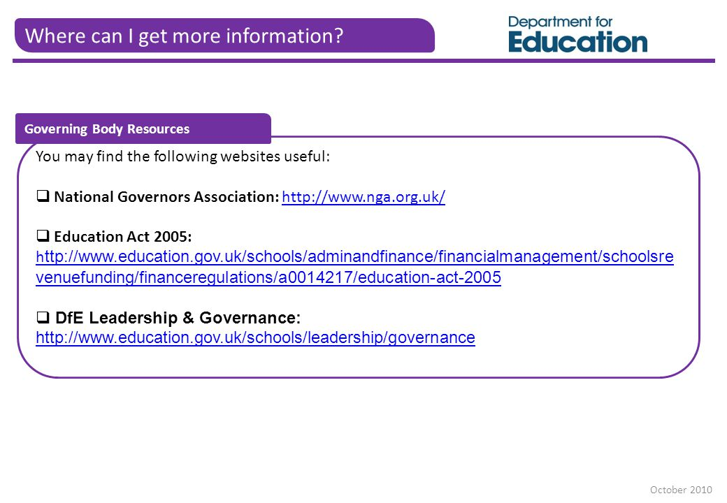 Where can I get more information? You may find the following websites useful:  National Governors Association: http://www.nga.org.uk/http://www.nga.o
