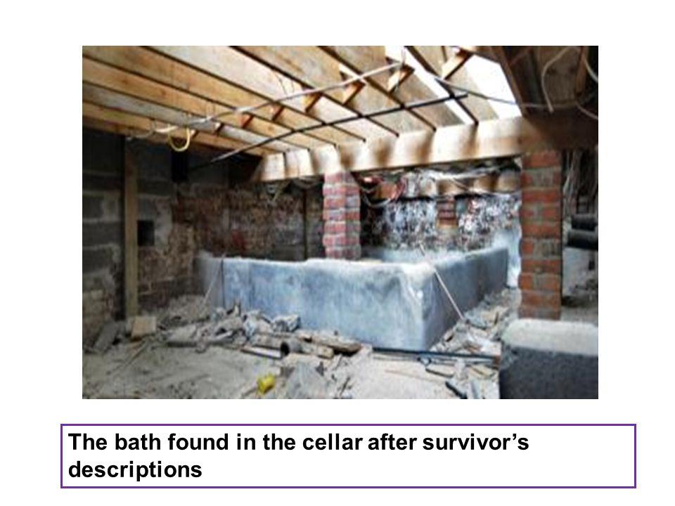 The bath found in the cellar after survivor's descriptions
