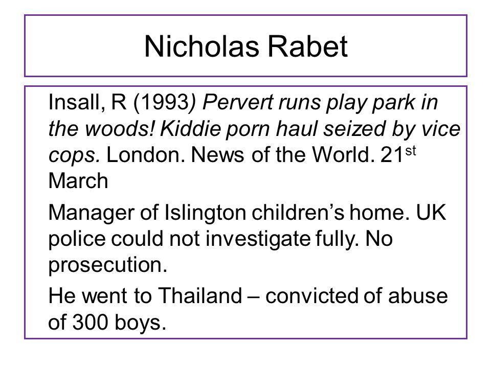 Nicholas Rabet Insall, R (1993) Pervert runs play park in the woods.
