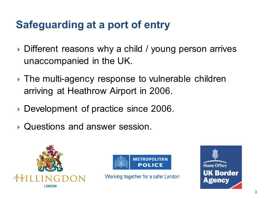 3  Different reasons why a child / young person arrives unaccompanied in the UK.