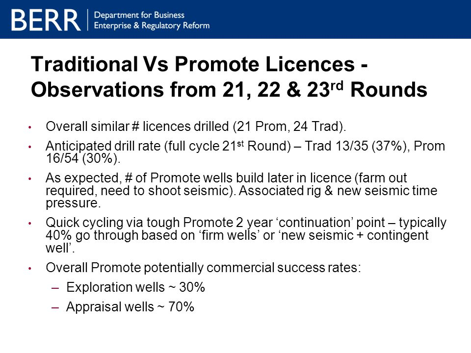 Traditional Vs Promote Licences - Observations from 21, 22 & 23 rd Rounds Overall similar # licences drilled (21 Prom, 24 Trad).