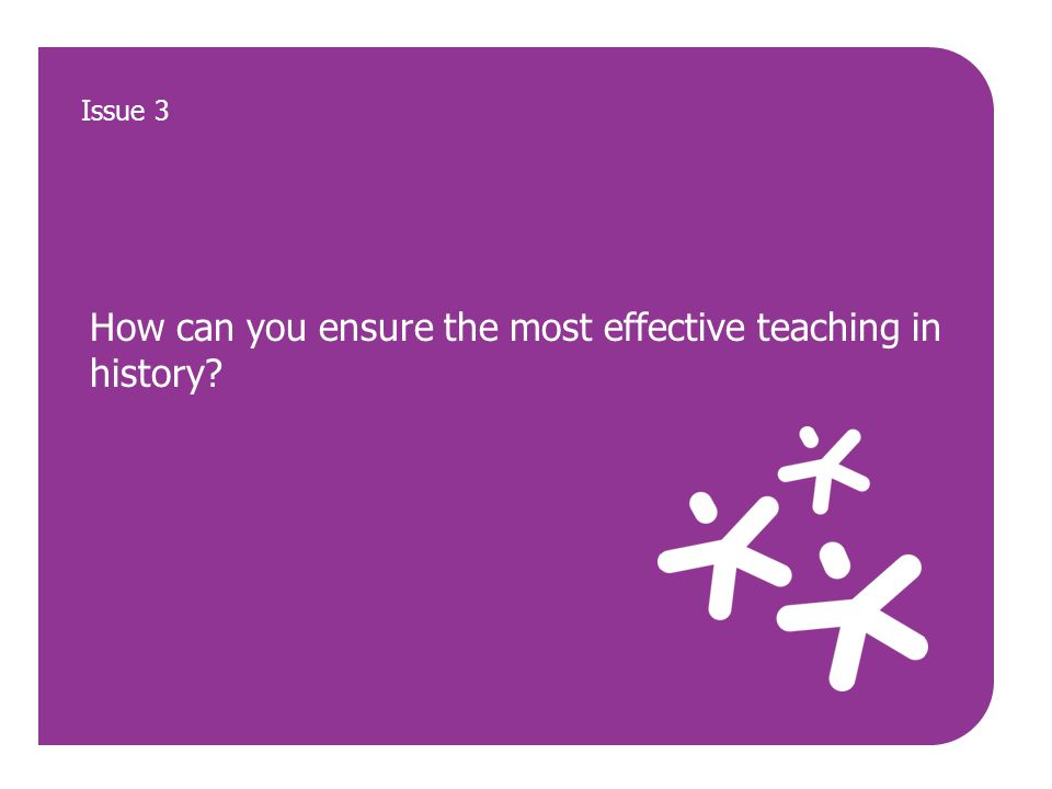 How can you ensure the most effective teaching in history? Issue 3
