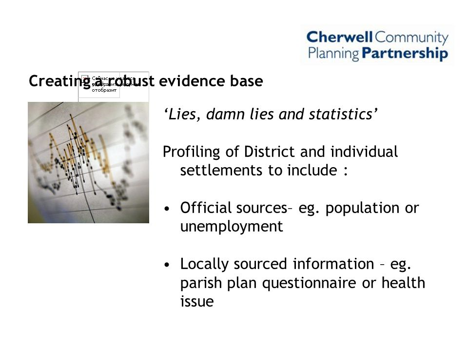 Creating a robust evidence base 'Lies, damn lies and statistics' Profiling of District and individual settlements to include : Official sources– eg. p