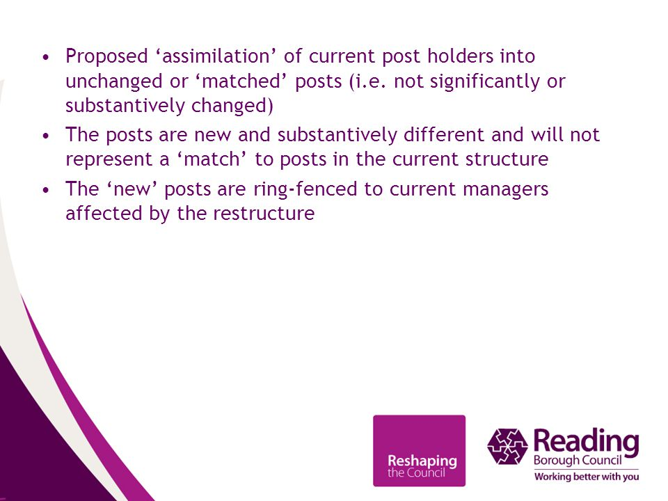Proposed 'assimilation' of current post holders into unchanged or 'matched' posts (i.e.